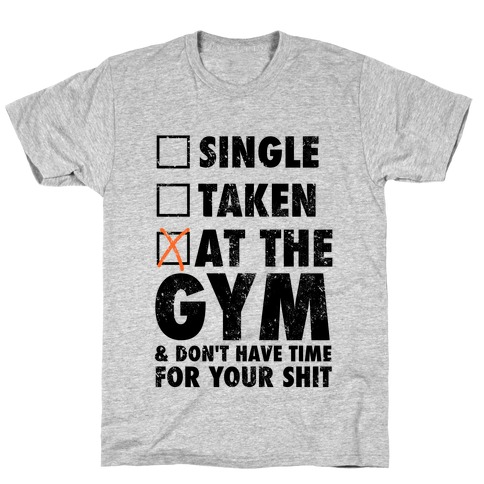 At The Gym & Don't Have Time For Your Shit T-Shirt