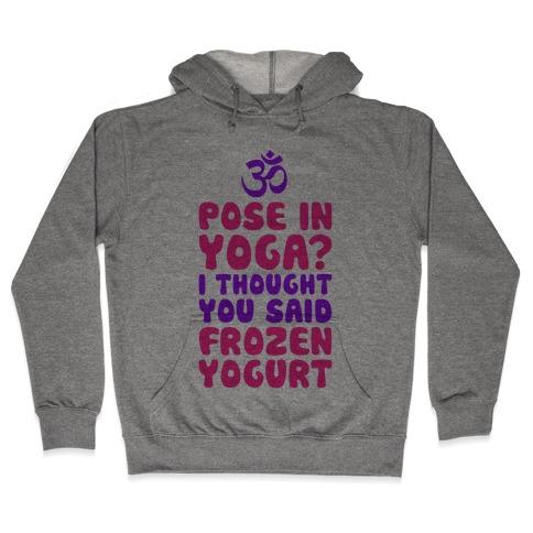 I Thought You Said Frozen Yogurt Hooded Sweatshirt