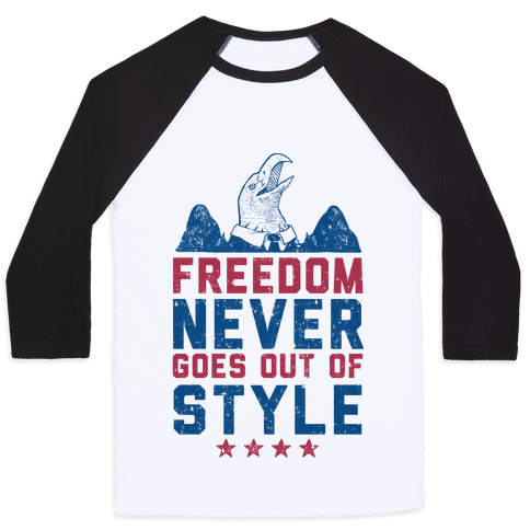 Freedom Never Goes Out of Style (Patriotic Hoodie) Baseball Tee