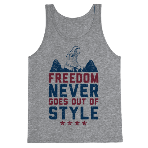 Freedom Never Goes Out of Style (Patriotic Hoodie) Tank Top