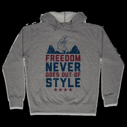 Freedom Never Goes Out of Style (Patriotic Hoodie) Hooded Sweatshirt