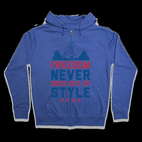 Freedom Never Goes Out of Style (Patriotic Hoodie) Zip Hoodie