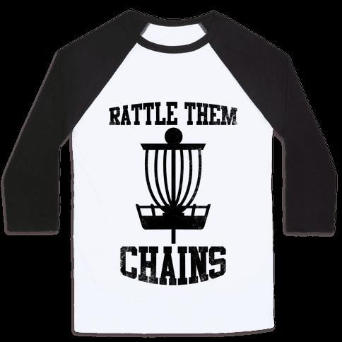 Rattle Them Chains Baseball Tee