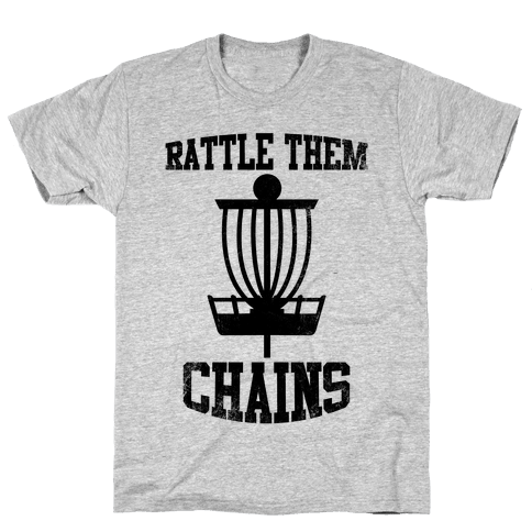 Rattle Them Chains Mens T-Shirt
