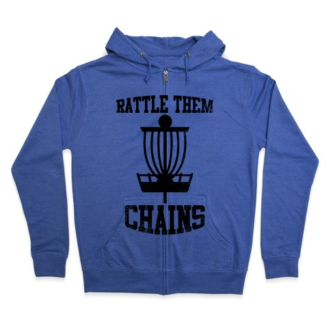 Rattle Them Chains Zip Hoodie