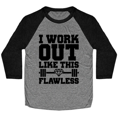 Flawless Workout Baseball Tee