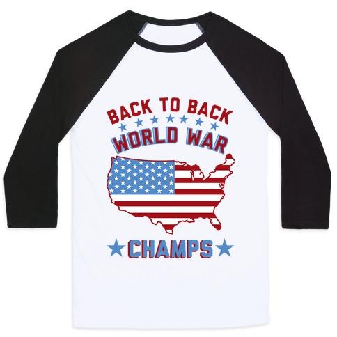 Back to Back World War Champs Baseball Tee