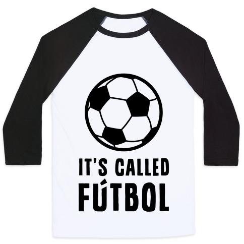 It's Called Ftbol Baseball Tee