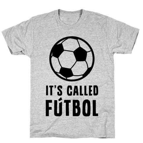 It's Called Ftbol T-Shirt