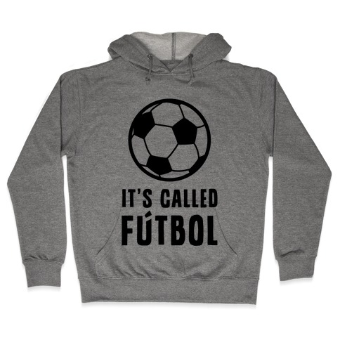 It's Called Ftbol Hooded Sweatshirt