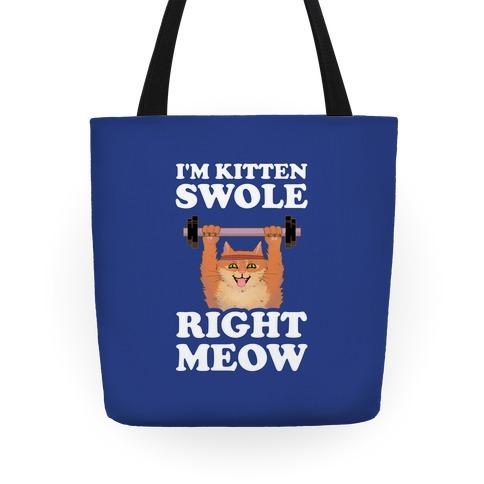 I'm Kitten Swole Right Meow Tote