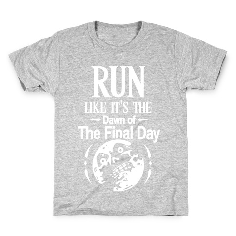 Run Like It's The Dawn Of The Final Day Kids T-Shirt