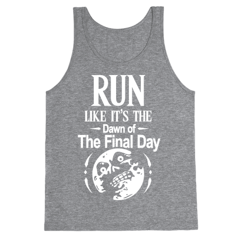 Run Like It's The Dawn Of The Final Day Tank Top