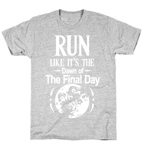 Run Like It's The Dawn Of The Final Day Mens T-Shirt