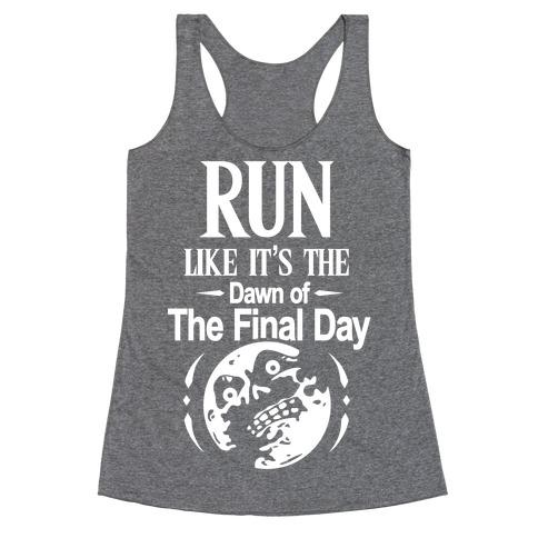 Run Like It's The Dawn Of The Final Day Racerback Tank Top