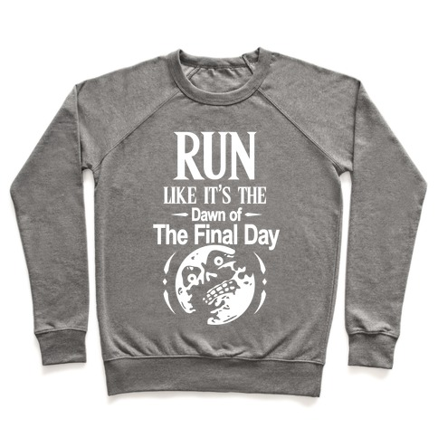 Run Like It's The Dawn Of The Final Day Pullover