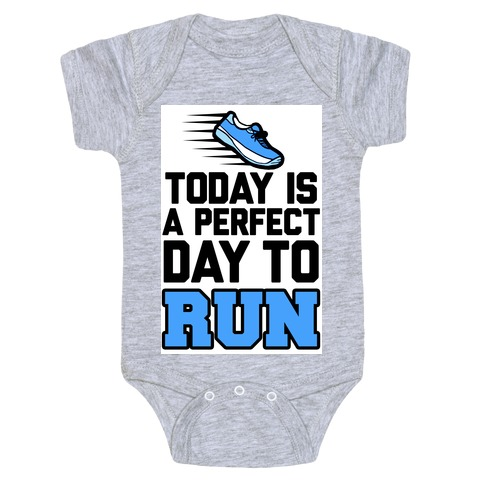 Today Is a Perfect Day to Run Baby Onesy