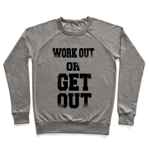 Work Out Or Get Out Pullover