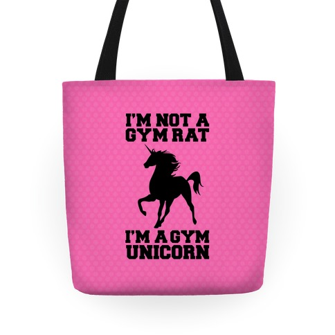 I'm Not A Gym Rat I'm A Gym Unicorn Tote