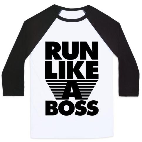 Run Like A Boss Baseball Tee