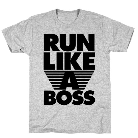 Run Like A Boss T-Shirt