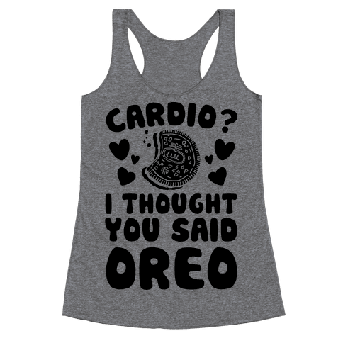 Cardio? I Thought You Said Oreo Racerback Tank Top
