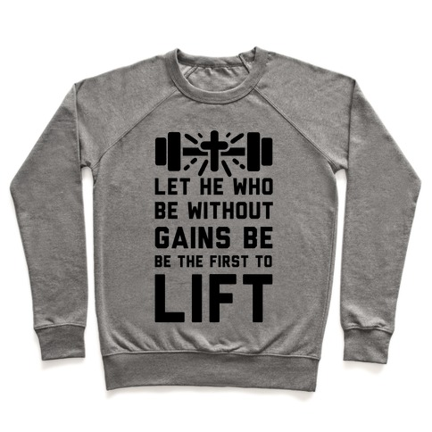 Let He Who Be without Gains Be the First to Lift Pullover