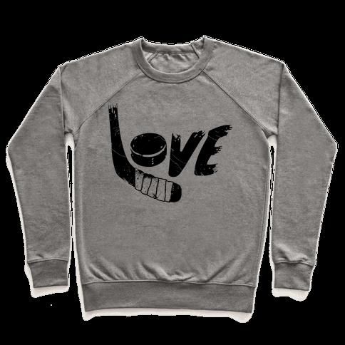 Love Hockey (Distressed)  Pullover