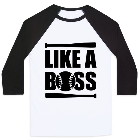 Like A Boss Baseball Tee