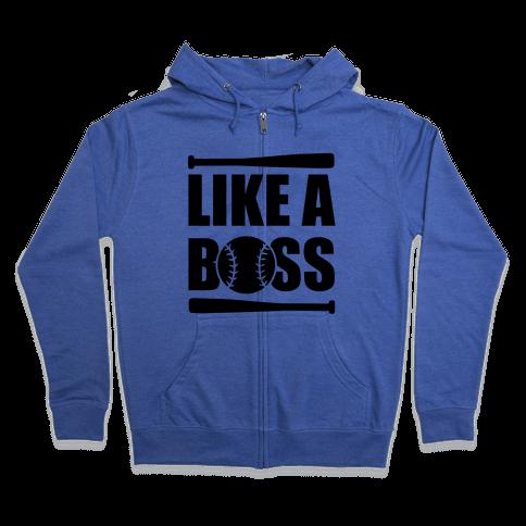 Like A Boss Zip Hoodie