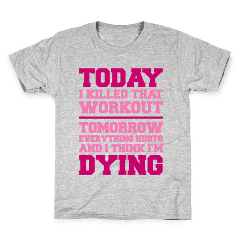 Today I Killed That Workout Kids T-Shirt