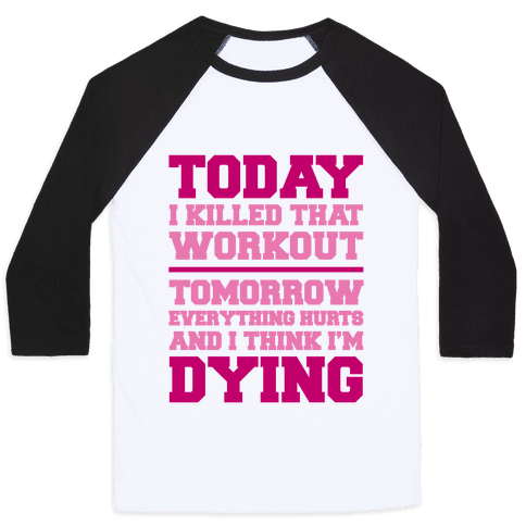 Today I Killed That Workout Baseball Tee