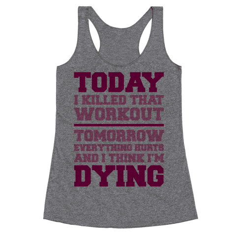 Today I Killed That Workout Racerback Tank Top