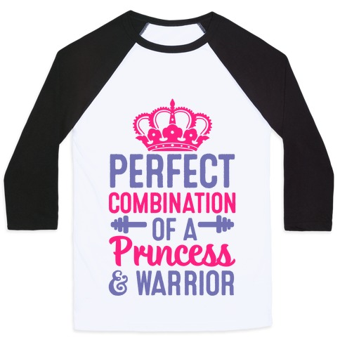 Perfect Combination Of A Princess & Warrior Baseball Tee
