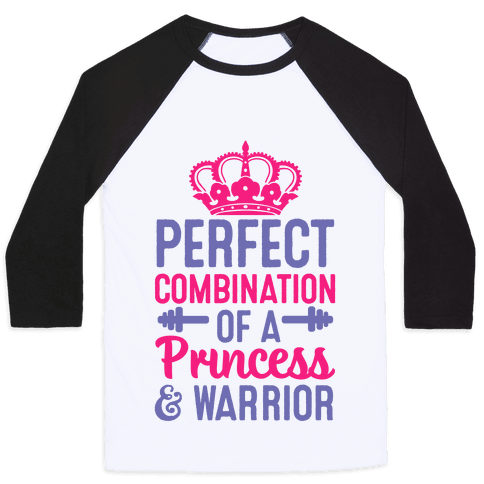 Perfect Combination Of A Princess & Warrior Baseball Tee