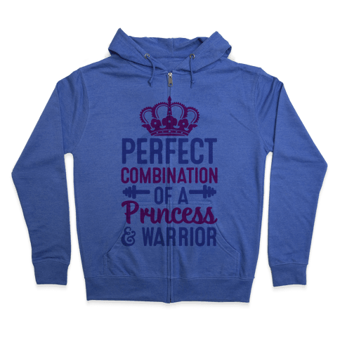 Perfect Combination Of A Princess & Warrior Zip Hoodie