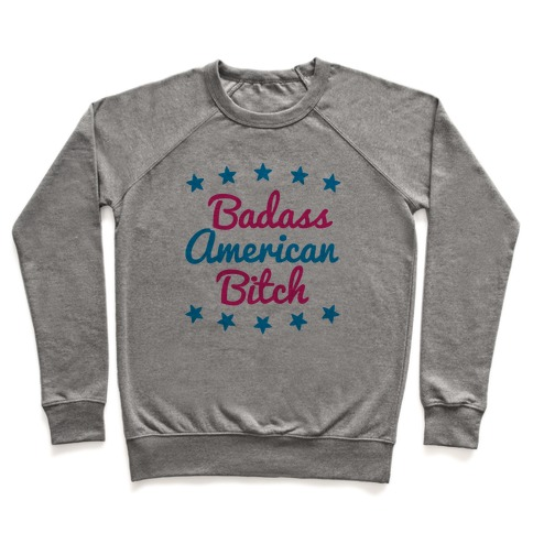 Badass American Bitch Pullover