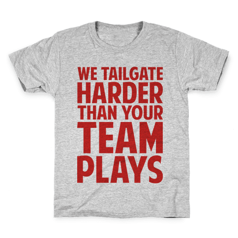 We Tailgate Hard Kids T-Shirt