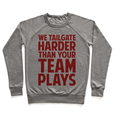 We Tailgate Hard Pullover
