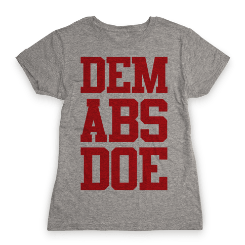 Dem Abs Doe Womens T-Shirt