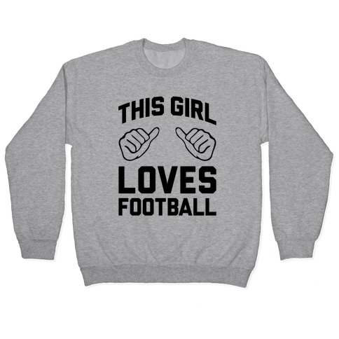 This Girl Loves Football Pullover