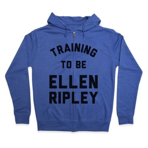 Training To Be Ellen Ripley Zip Hoodie