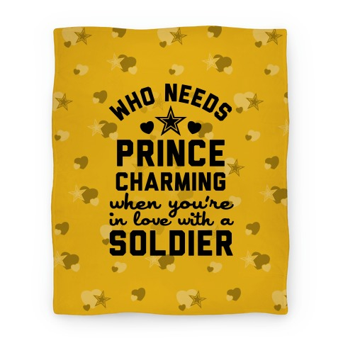Who Needs Prince Charming? (Army) (Blanket) Blanket