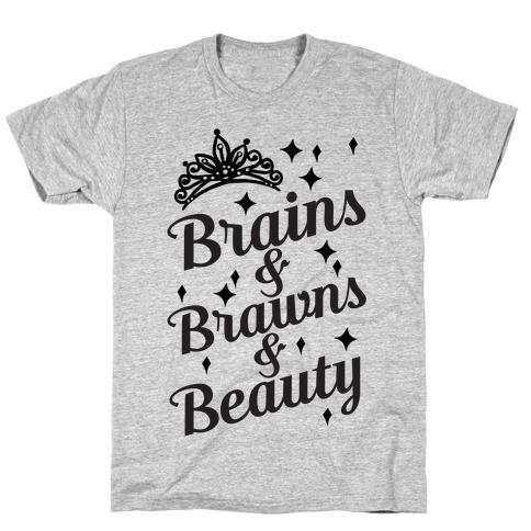 Brains & Brawns & Beauty T-Shirt