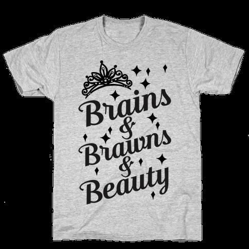 Brains & Brawns & Beauty Mens T-Shirt