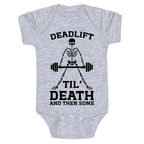 Deadlift Til' Death And Then Some Baby Onesy