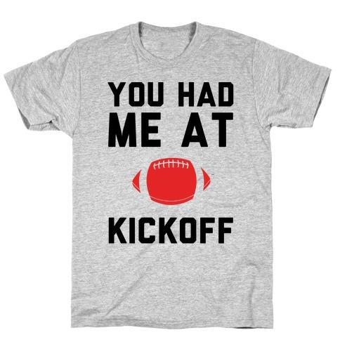 You Had Me At Kickoff Mens T-Shirt