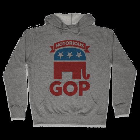 Notorious GOP Hooded Sweatshirt
