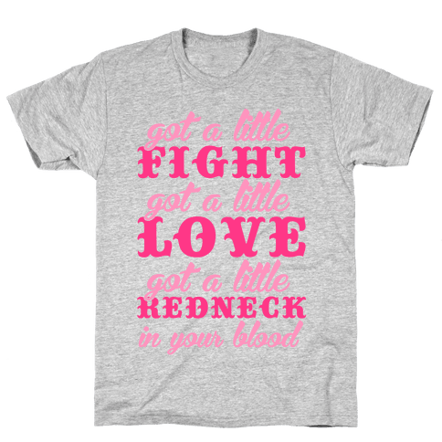 Got A Little Redneck In Your Blood Mens T-Shirt
