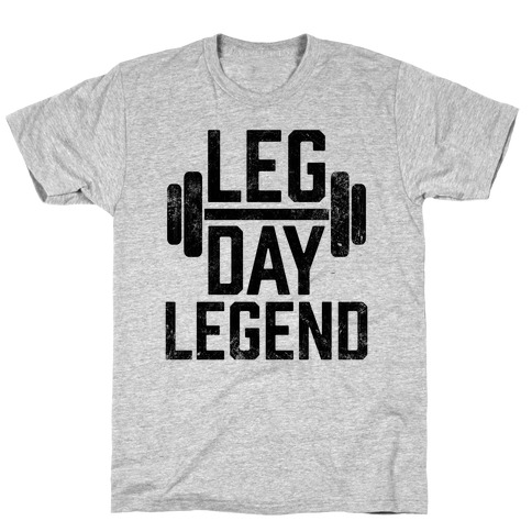 Leg Day Legend Mens T-Shirt